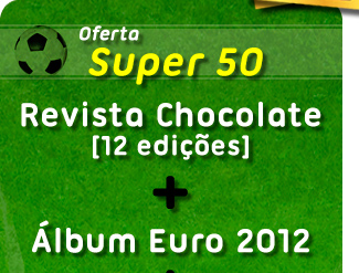 Oferta Super 50 - Revista Chocolate (12 edições) + Álbum Eurocopa 2012 + 50 Envelopes